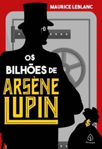 Os bilhões de Arsène Lupin Book Cover