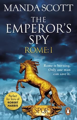 Manda Scott - Rome: The Emperor's Spy (Rome 1)