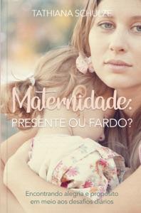 Maternidade: presente ou fardo? Book Cover