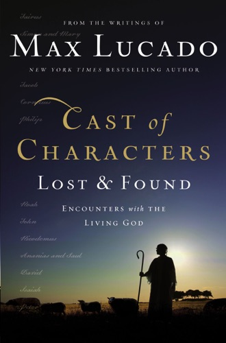Max Lucado - Cast of Characters: Lost and Found