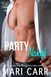 Party Naked - Mari Carr book summary