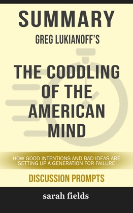 Summary: Greg Lukianoff's The Coddling of the American Mind