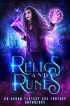 Relics And Runes An Urban Fantasy And Fantasy Anthology