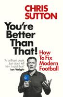 Chris Sutton - You're Better Than That! artwork
