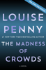 Louise Penny - The Madness of Crowds artwork