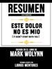 Resumen Extendido: Este Dolor No Es Mio (It Didn't Start With You) - Basado En El Libro De Mark Wolynn