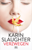 Karin Slaughter - Verzwegen artwork