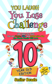 You Laugh You Lose Challenge - 10-Year-Old Edition: 300 Jokes for Kids that are Funny, Silly, and Interactive Fun the Whole Family Will Love - With Illustrations for Kids