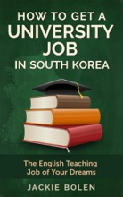 How to Get a University Job in South Korea: The English Teaching Job of your Dreams