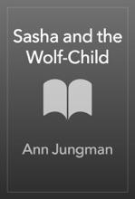 Sasha And The Wolf