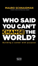 Who Said You Can't Change The World?
