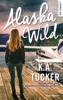 Alaska wild - K.A. Tucker
