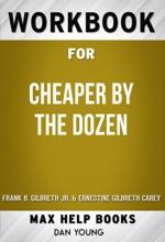 Cheaper by the Dozen by Frank B. Gilbreth Jr. & Ernestine Gilbreth Carey (Max Help Workbooks)