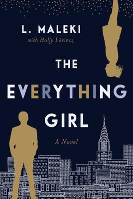 L.E. Maleki & Holly L. Lórincz - The Everything Girl book