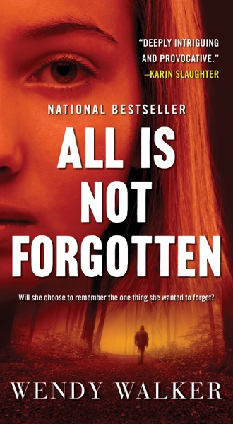 All Is Not Forgotten - Wendy Walker book cover