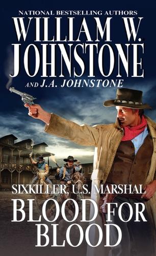 William W. Johnstone & J.A. Johnstone - Blood for Blood