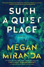 Such a Quiet Place - Megan Miranda by  Megan Miranda PDF Download