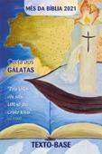 Mês da Bíblia 2021 - TEXTO-BASE - Carta aos Gálatas Book Cover