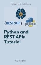 Python And REST APIs Tutorial