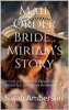 Mail Order Bride : Miriam's Story A Collection Of Mail Order Bride & Christian Romance