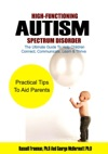 High-Functioning Autism Spectrum Disorder The Ultimate Guide To Help Children Connect Communicate Learn  Thrive