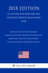 Medicare And Medicaid Programs - Hospital Outpatient Prospective Payment And Ambulatory Surgical Center Payment Systems And Quality Reporting Program US Centers For Medicare And Medicaid Services Regulation CMS 2018 Edition