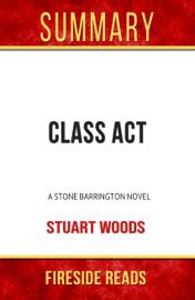 Class Act: A Stone Barrington Novel by Stuart Woods: Summary by Fireside Reads