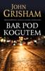 John Grisham - Bar Pod Kogutem artwork