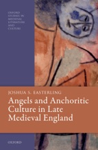 Angels And Anchoritic Culture In Late Medieval England