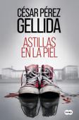 Download and Read Online Astillas en la piel
