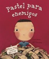 Pastel Para Enemigos Enemy Pie Spanish Language Edition
