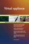 Virtual Appliance A Complete Guide
