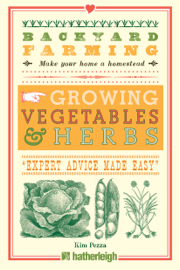 Backyard Farming: Growing Vegetables & Herbs book