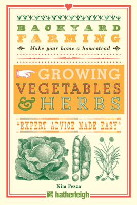 Backyard Farming: Growing Vegetables & Herbs - Kim Pezza book