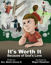 It's Worth It Because Of God's Love