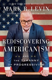 Rediscovering Americanism - Mark R. Levin by  Mark R. Levin PDF Download