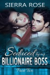 Seduced By My Billionaire Boss Part Two