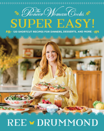 The Pioneer Woman Cooks—Super Easy!