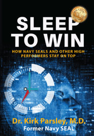 Sleep To Win: How Navy SEALs and Other High Performers Stay on Top