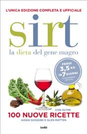 Sirt. La dieta del gene magro. Edizione completa e ufficiale