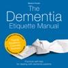 The Dementia Etiquette Manual