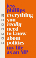 Download and Read Online Everything You Really Need to Know About Politics