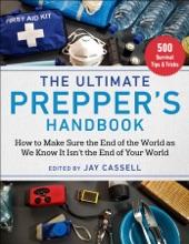 The Ultimate Prepper's Handbook