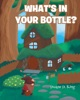 What's In Your Bottle?