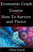 Economic Crash Course - How To Survive And Thrive