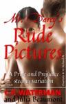Mr Darcys Rude Pictures - A Steamy Pride And Prejudice Variation
