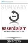 Summary Essentialism The Disciplined Pursuit Of Less