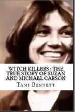 Witch Killers : The True Story Of Suzan And Michael Carson