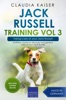 Jack Russell Training Vol 3 – Taking care of your Jack Russell: Nutrition, common diseases and general care of your Jack Russell