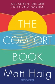 The Comfort Book - Gedanken, die mir Hoffnung machen - Matt Haig by  Matt Haig PDF Download